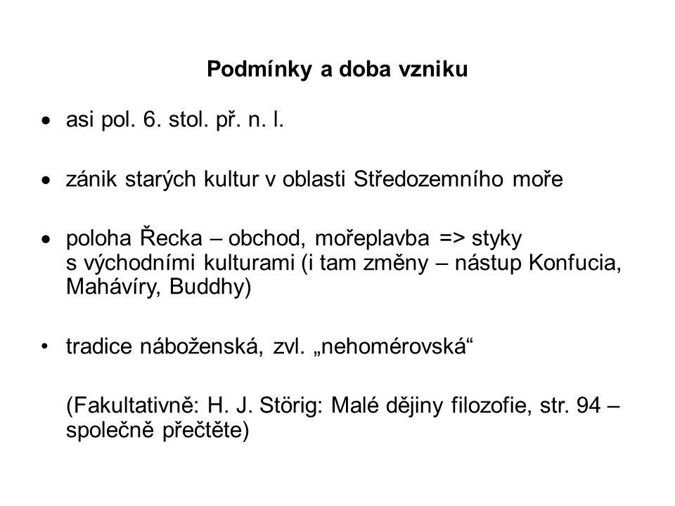 """Periodizace 3 období: 1.předsókratovské (kosmologické, nejstarší, období """"přírodní filozofie) 6."""