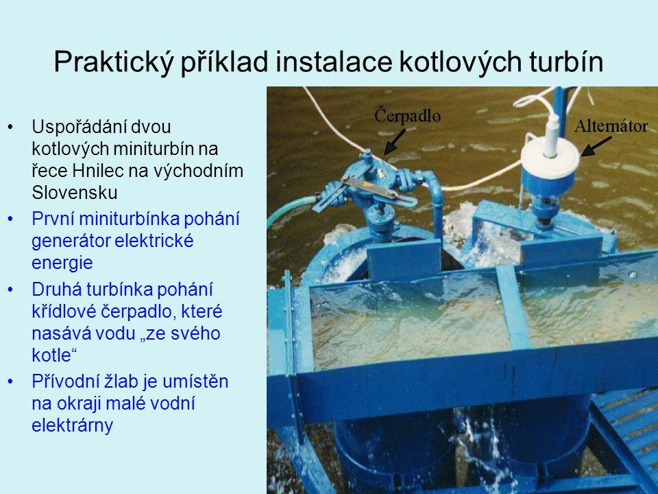 Praktický příklad instalace kotlových turbín Uspořádání dvou kotlových miniturbín na řece Hnilec na východním Slovensku První miniturbínka pohání gene