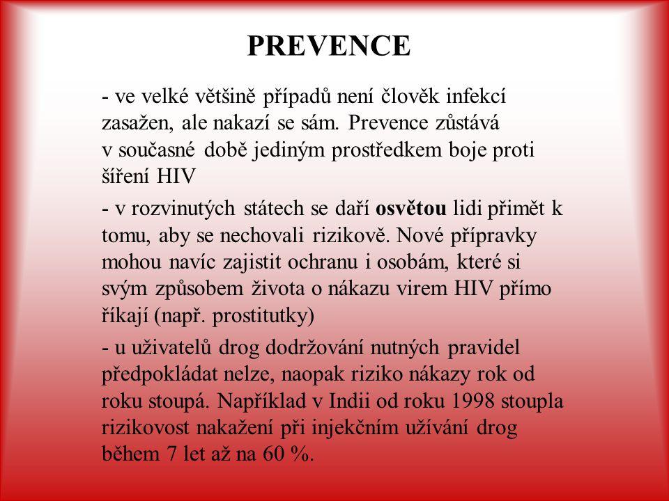 PREVENCE - ve velké většině případů není člověk infekcí zasažen, ale nakazí se sám. Prevence zůstává v současné době jediným prostředkem boje proti ší