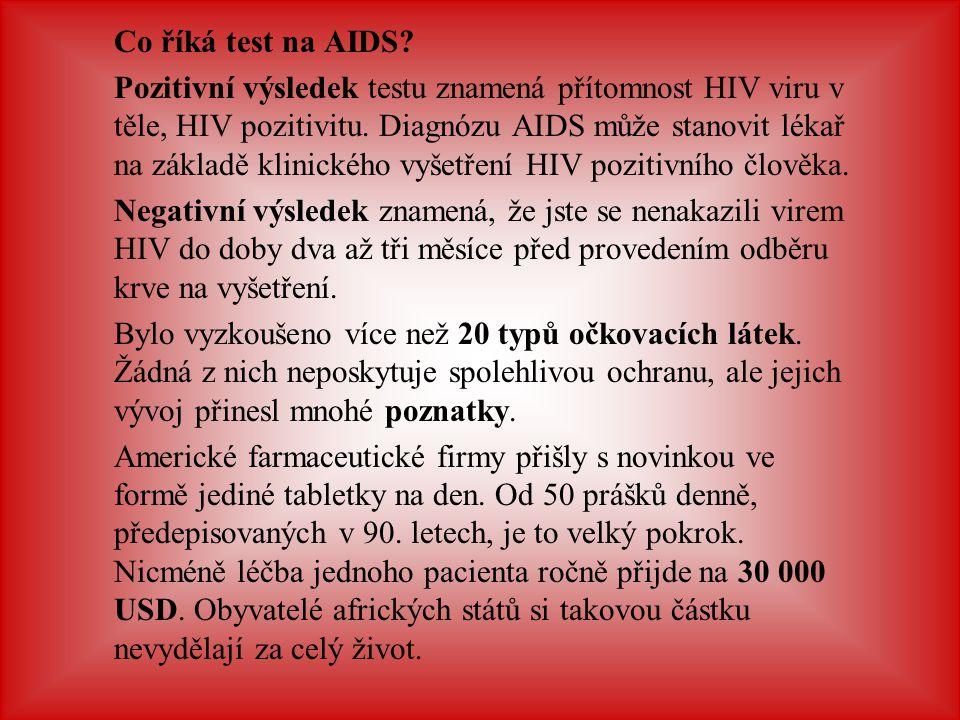Co říká test na AIDS? Pozitivní výsledek testu znamená přítomnost HIV viru v těle, HIV pozitivitu. Diagnózu AIDS může stanovit lékař na základě klinic