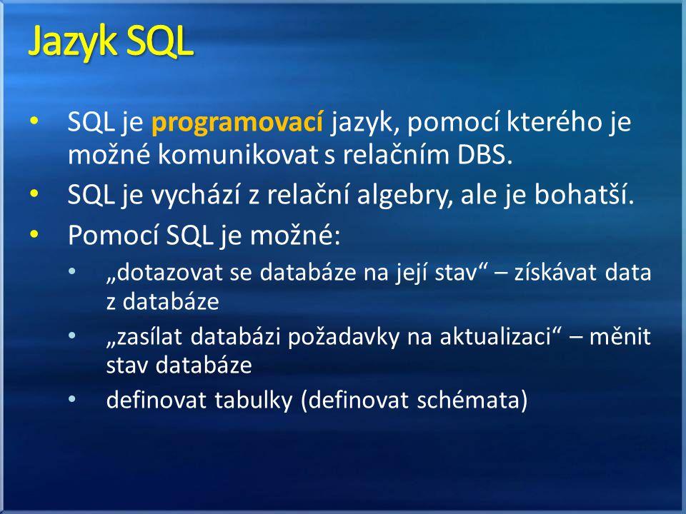 SQL je programovací jazyk, pomocí kterého je možné komunikovat s relačním DBS. SQL je vychází z relační algebry, ale je bohatší. Pomocí SQL je možné: