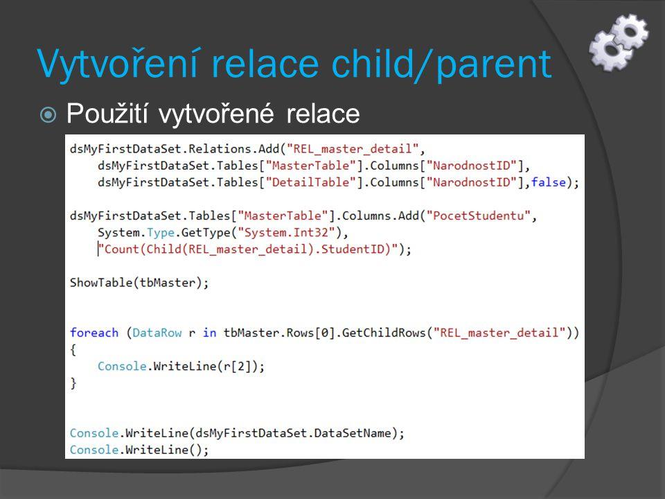 Vytvoření relace child/parent  Použití vytvořené relace