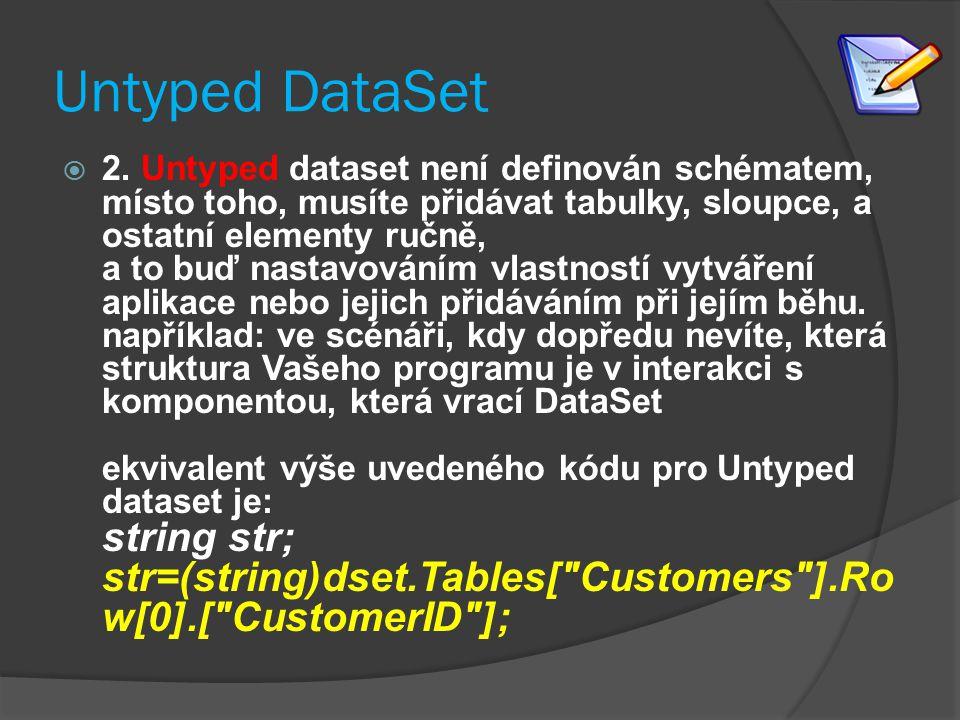 Plnění Datasetu  Dataset je container; proto musí být naplněn daty.