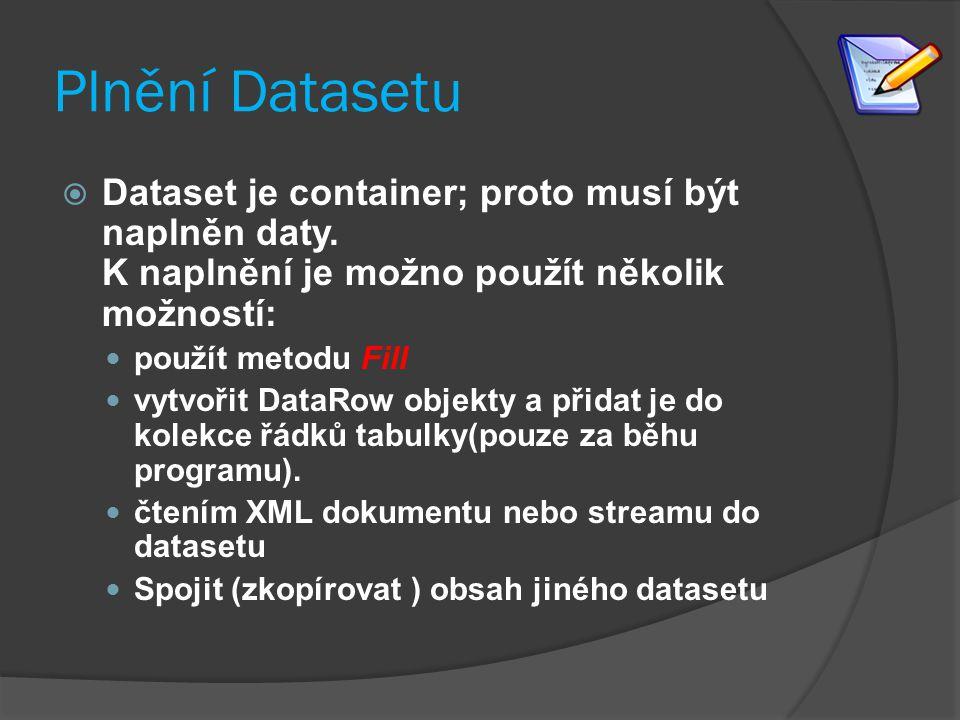 Úkol  Další ukázku práce s Datasetem, využití metody Fill adapteru najdete v šabloně CODE_TEMPLATE_DATASET_DEMO.TXT  Zkopírujte kód do nového formulářového projektu, na formulář vložte tlačítko - nahraďte popisy konkrétními přístupovými údaji k DB a konkrétním SQL dotazem a otestujte aplikaci.