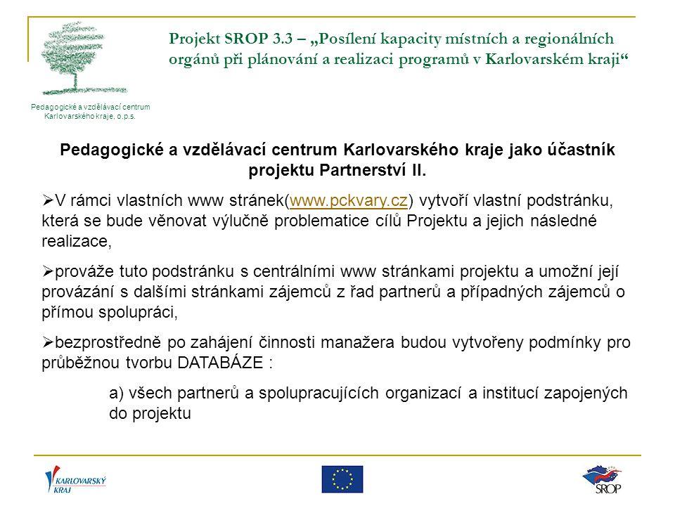 """Projekt SROP 3.3 – """"Posílení kapacity místních a regionálních orgánů při plánování a realizaci programů v Karlovarském kraji"""" Pedagogické a vzdělávací"""