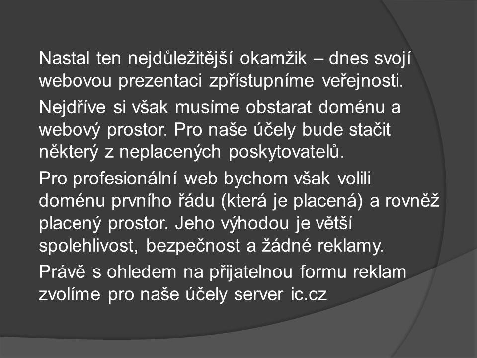 Adresa by měla být snadno zapamatovatelná. Vybereme i druhou část (např. ic.cz)