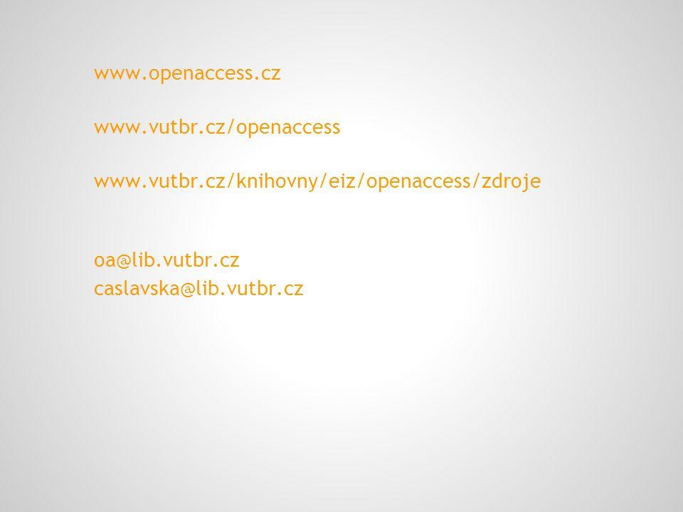 www.openaccess.cz www.vutbr.cz/openaccess www.vutbr.cz/knihovny/eiz/openaccess/zdroje oa@lib.vutbr.cz caslavska@lib.vutbr.cz