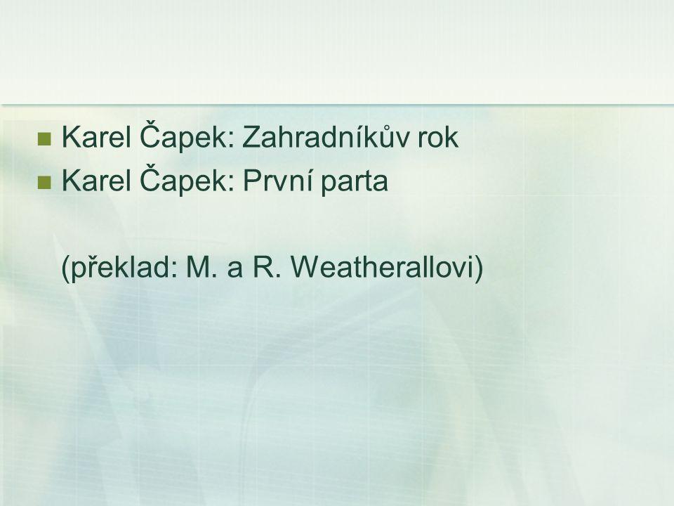 Karel Čapek: Zahradníkův rok Karel Čapek: První parta (překlad: M. a R. Weatherallovi)