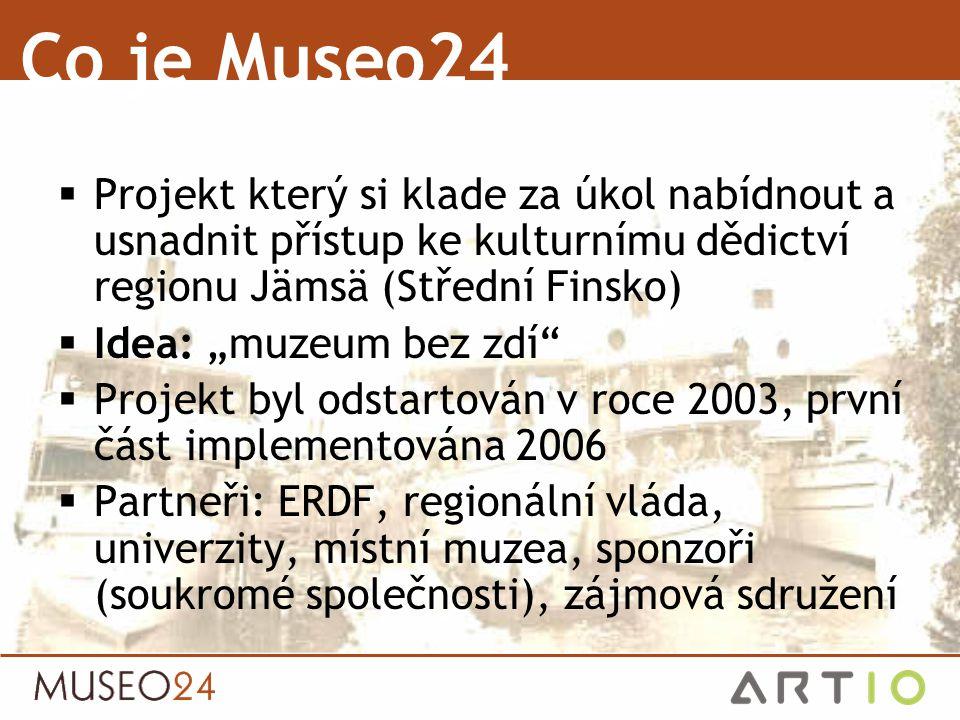  Zpřístupnit kulturní dědictví regionu  Zviditelnit oblast Středního Finska doma i v zahraničí  Zpestřit místní kulturní dědictví  Zdůraznit identitu obyvatel žijících v regionu a zvýšit jejich povědomí o historii regionu  Nabídnout interaktivní nástroje (nejen) pro školy Museo24 - Cíle