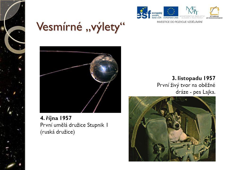 """Vesmírné """"výlety 4.října 1957 První umělá družice Stupnik 1 (ruská družice) 3."""