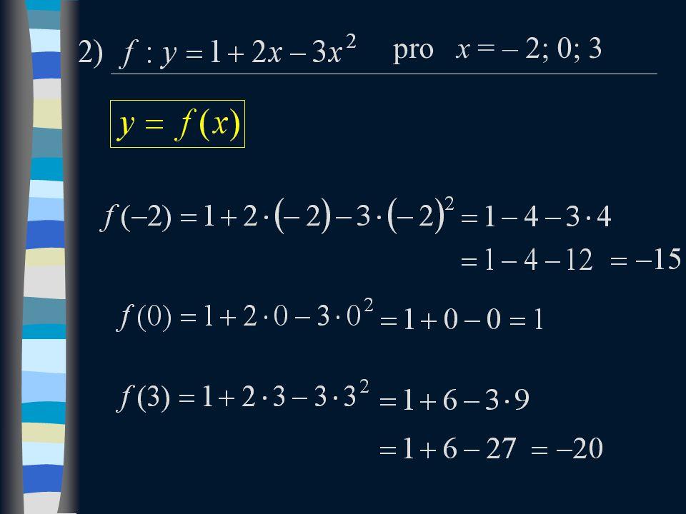 pro x = – 2; 0; 3
