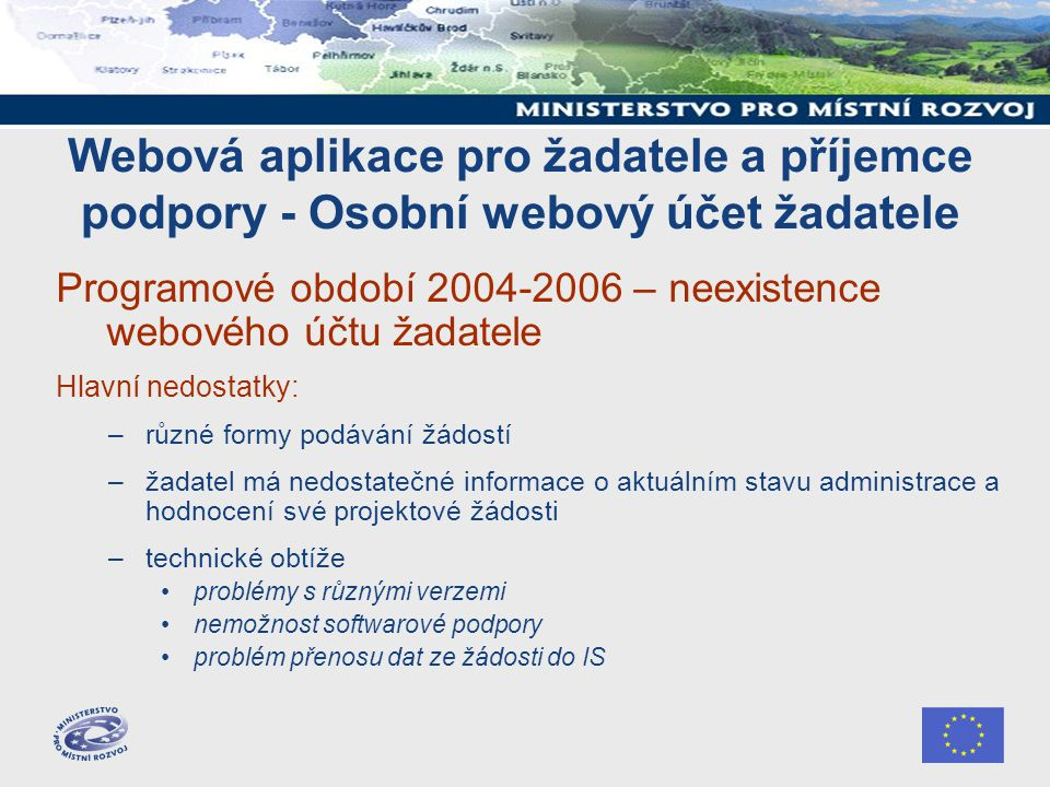 Webová aplikace pro žadatele a příjemce podpory - Osobní webový účet žadatele Programové období 2004-2006 – neexistence webového účtu žadatele Hlavní