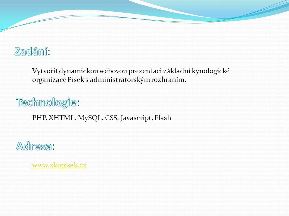 Vytvořit dynamickou webovou prezentaci základní kynologické organizace Písek s administrátorským rozhraním.