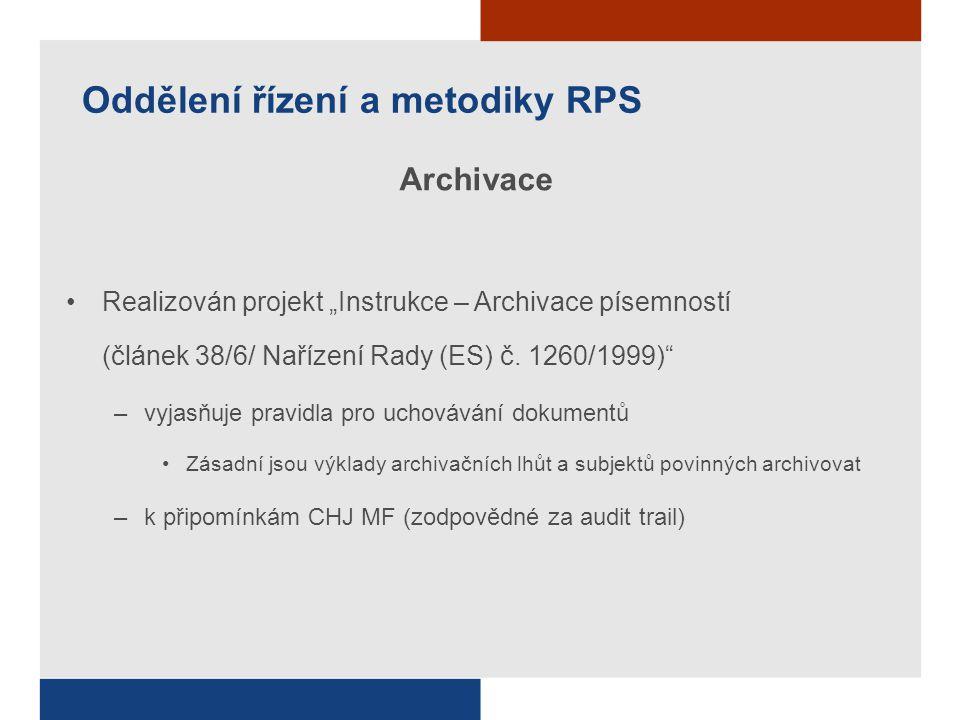 """Oddělení řízení a metodiky RPS Archivace Realizován projekt """"Instrukce – Archivace písemností (článek 38/6/ Nařízení Rady (ES) č."""