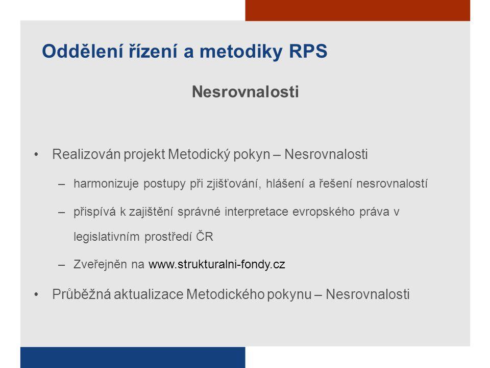 Oddělení řízení a metodiky RPS Nesrovnalosti Realizován projekt Metodický pokyn – Nesrovnalosti –harmonizuje postupy při zjišťování, hlášení a řešení
