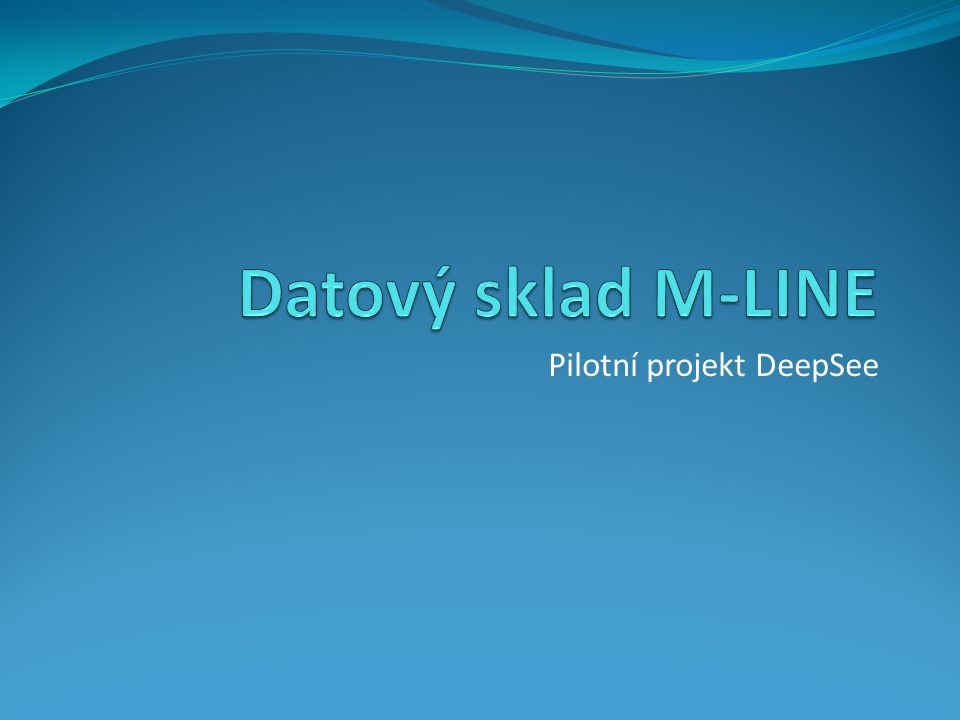 O Prezentaci O nás a o IS-MLINE Datový sklad Co dál? DeepSee Pilot Ukázky Shrnutí projektu
