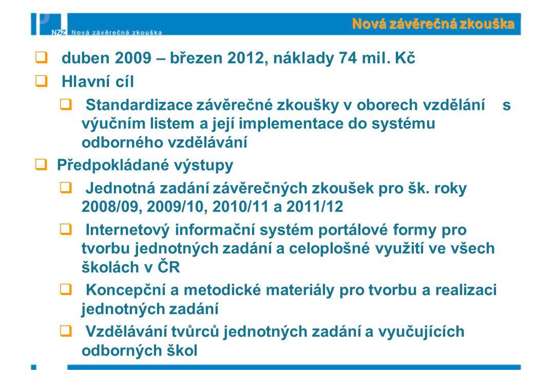Cesta ke kvalitě  květen 2009 – duben 2012, náklady 77 mil.