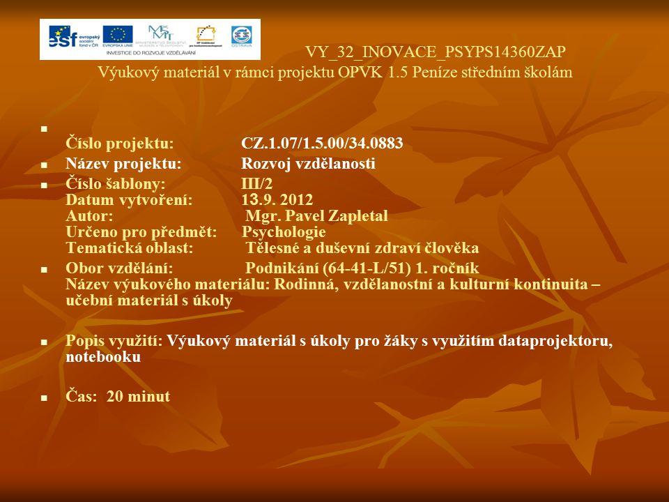 VY_32_INOVACE_PSYPS14360ZAP Výukový materiál v rámci projektu OPVK 1.5 Peníze středním školám Číslo projektu:CZ.1.07/1.5.00/34.0883 Název projektu:Roz
