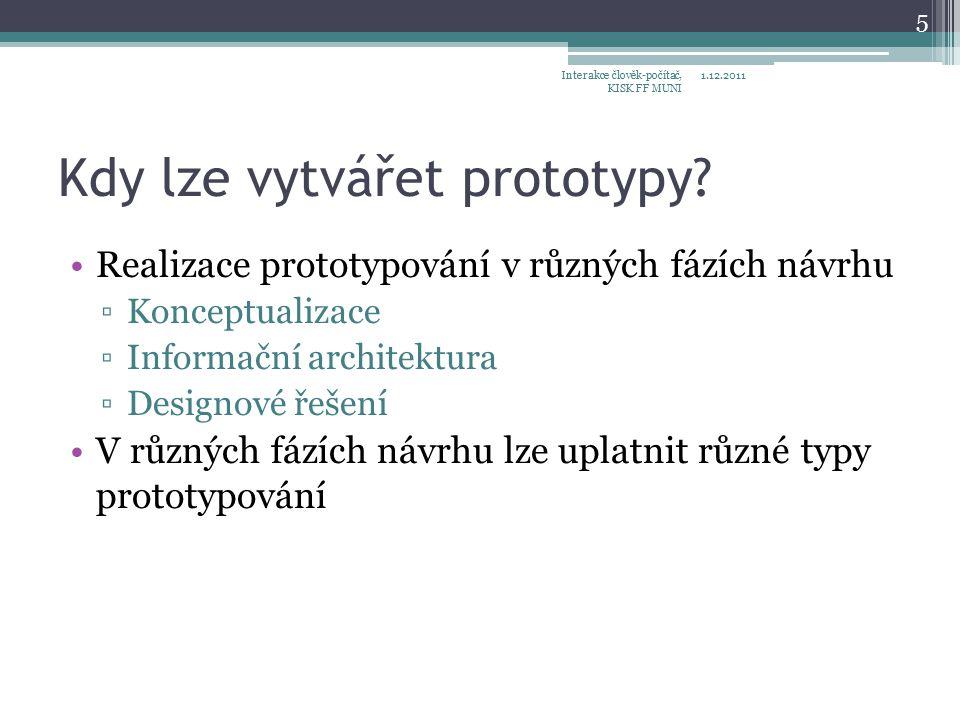 Kdy lze vytvářet prototypy.
