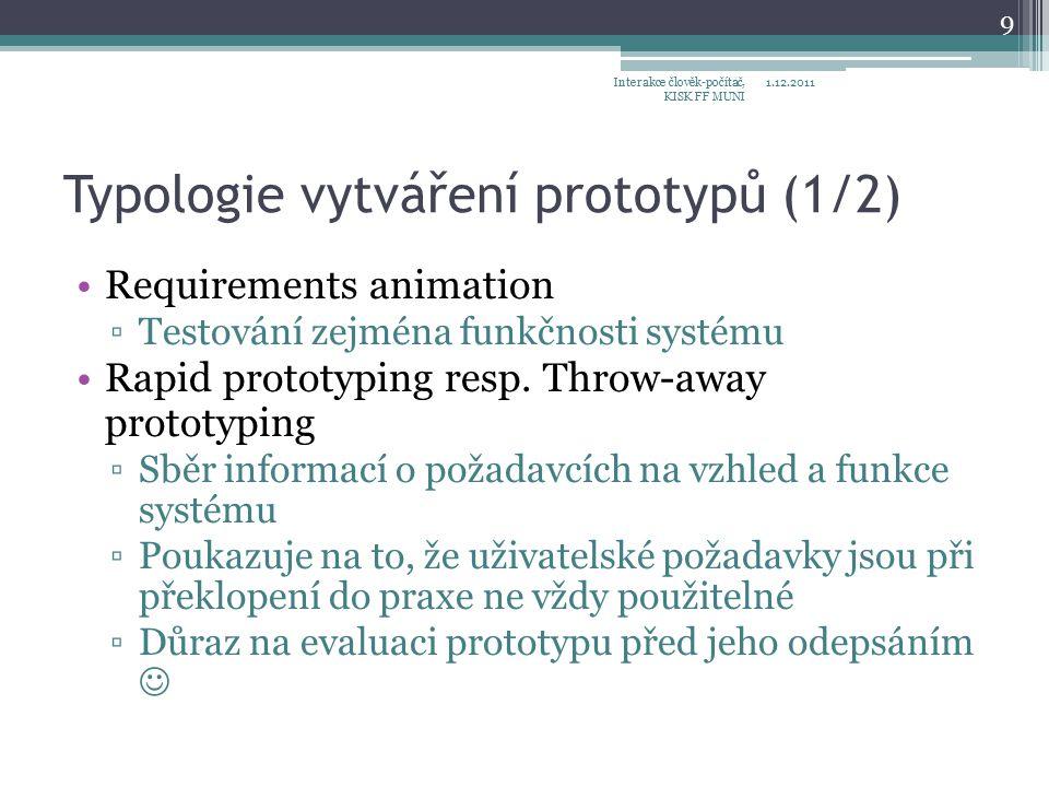 Typologie vytváření prototypů (1/2) Requirements animation ▫Testování zejména funkčnosti systému Rapid prototyping resp.