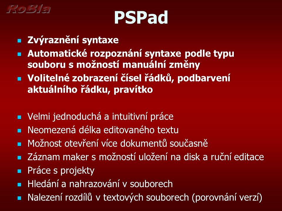 PSPad Zvýraznění syntaxe Zvýraznění syntaxe Automatické rozpoznání syntaxe podle typu souboru s možností manuální změny Automatické rozpoznání syntaxe