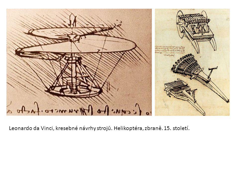 Leonardo da Vinci, kresebné návrhy strojů. Helikoptéra, zbraně. 15. století.
