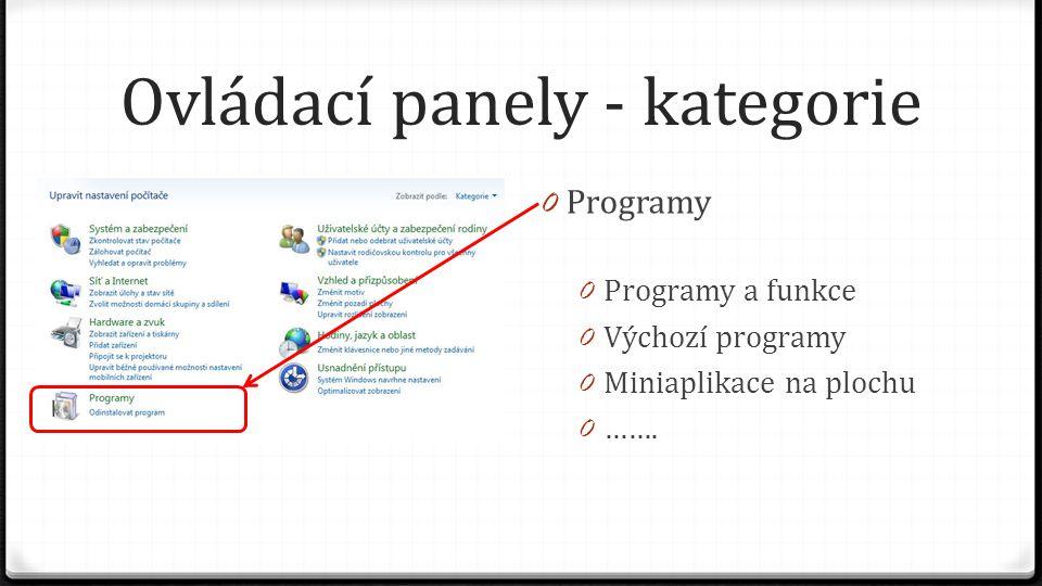 Ovládací panely - kategorie 0 Programy 0 Programy a funkce 0 Výchozí programy 0 Miniaplikace na plochu 0 …….