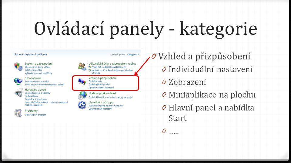 Ovládací panely - kategorie 0 Vzhled a přizpůsobení 0 Individuální nastavení 0 Zobrazení 0 Miniaplikace na plochu 0 Hlavní panel a nabídka Start 0 …..