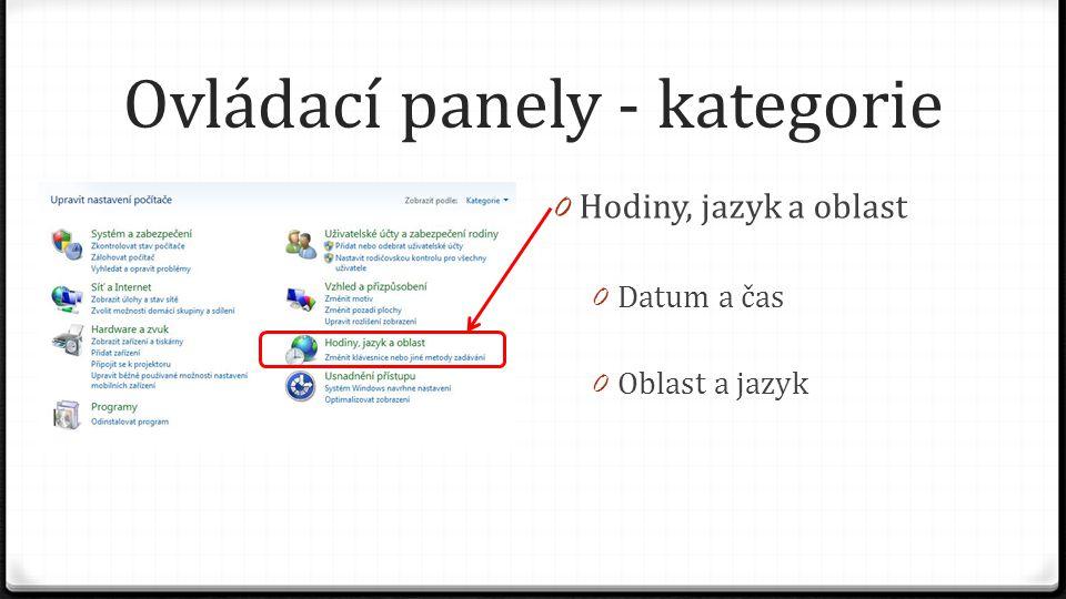 Ovládací panely - kategorie 0 Hodiny, jazyk a oblast 0 Datum a čas 0 Oblast a jazyk