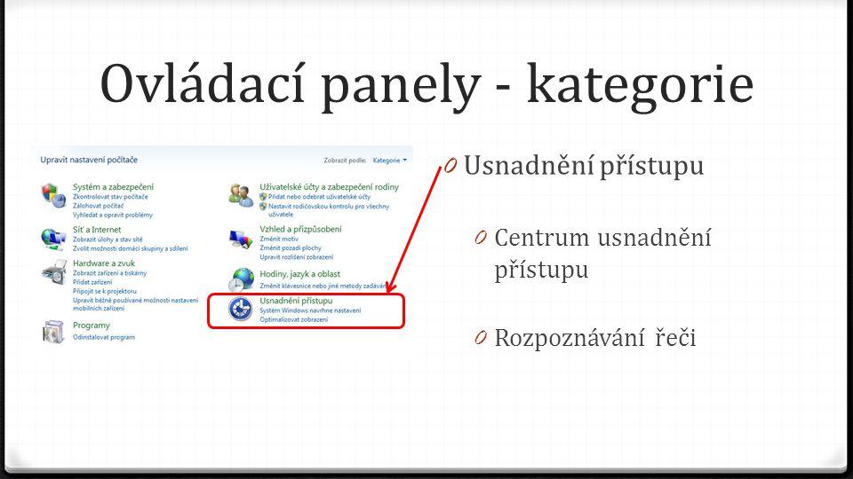 Ovládací panely - kategorie 0 Usnadnění přístupu 0 Centrum usnadnění přístupu 0 Rozpoznávání řeči