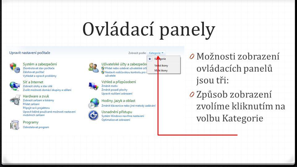 Ovládací panely 0 Možnosti zobrazení ovládacích panelů jsou tři: 0 Způsob zobrazení zvolíme kliknutím na volbu Kategorie
