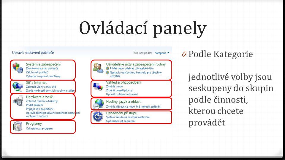 Ovládací panely 0 Podle Kategorie jednotlivé volby jsou seskupeny do skupin podle činnosti, kterou chcete provádět