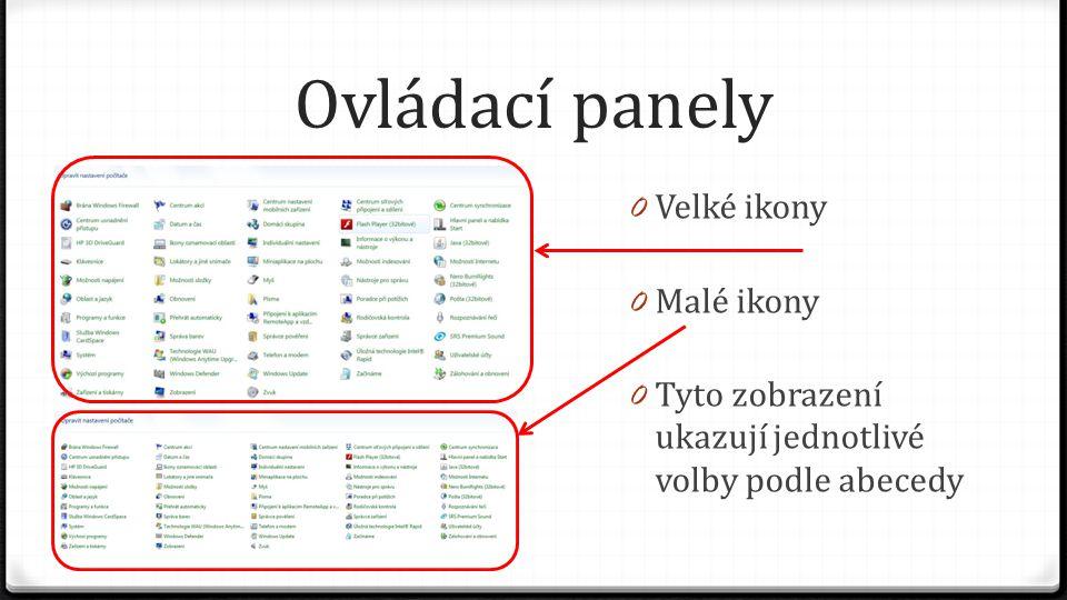 Ovládací panely 0 Velké ikony 0 Malé ikony 0 Tyto zobrazení ukazují jednotlivé volby podle abecedy