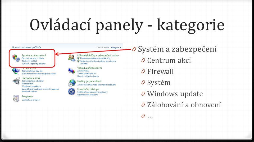 Ovládací panely - kategorie 0 Systém a zabezpečení 0 Centrum akcí 0 Firewall 0 Systém 0 Windows update 0 Zálohování a obnovení 0…0…