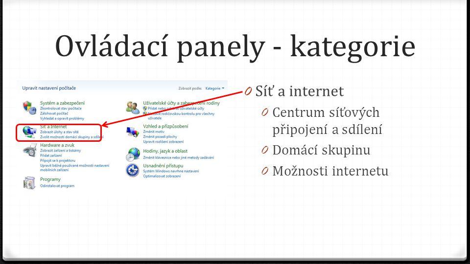 Ovládací panely - kategorie 0 Síť a internet 0 Centrum síťových připojení a sdílení 0 Domácí skupinu 0 Možnosti internetu