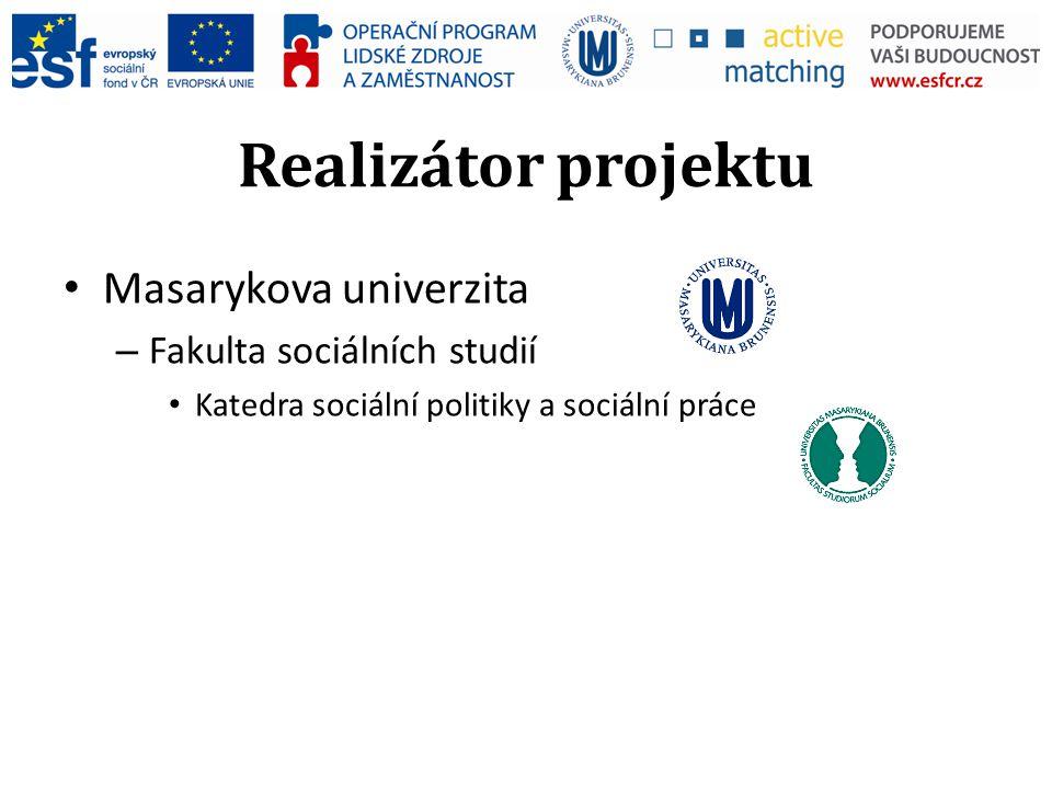 Realizátor projektu Masarykova univerzita – Fakulta sociálních studií Katedra sociální politiky a sociální práce