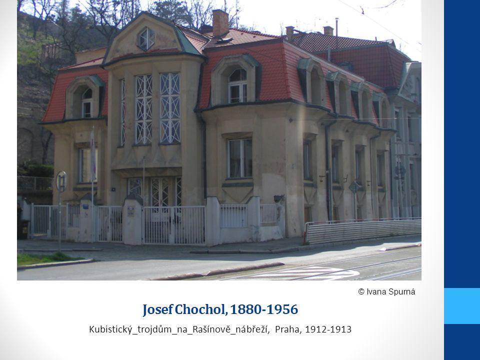 Josef Chochol, 1880-1956 Kubistický_trojdům_na_Rašínově_nábřeží, Praha, 1912-1913 © Ivana Spurná