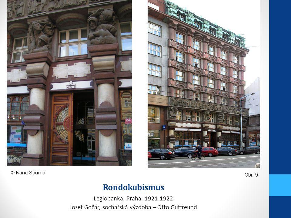 Rondokubismus Legiobanka, Praha, 1921-1922 Josef Gočár, sochařská výzdoba – Otto Gutfreund Obr. 9 © Ivana Spurná