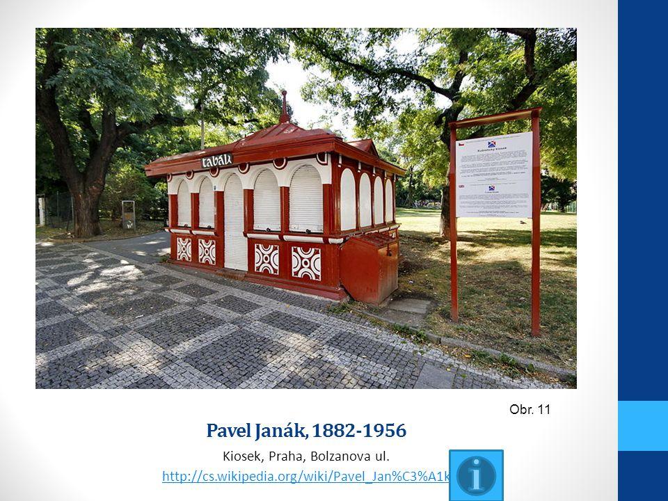 Pavel Janák, 1882-1956 Kiosek, Praha, Bolzanova ul. http://cs.wikipedia.org/wiki/Pavel_Jan%C3%A1k Obr. 11