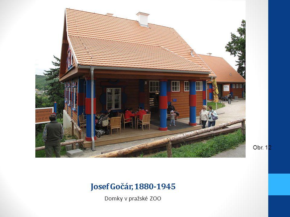 Josef Gočár, 1880-1945 Domky v pražské ZOO Obr. 12
