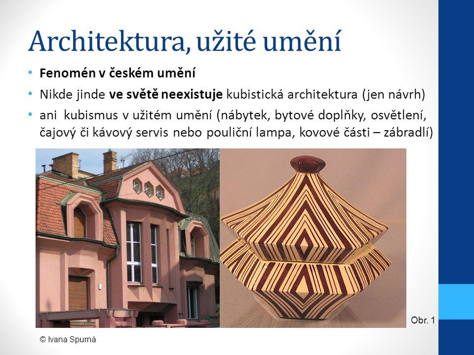 Fenomén v českém umění Nikde jinde ve světě neexistuje kubistická architektura (jen návrh) ani kubismus v užitém umění (nábytek, bytové doplňky, osvět
