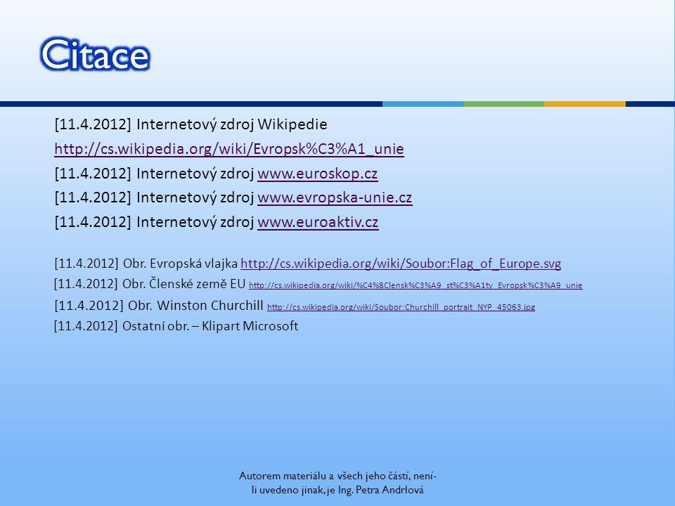 [11.4.2012] Internetový zdroj Wikipedie http://cs.wikipedia.org/wiki/Evropsk%C3%A1_unie [11.4.2012] Internetový zdroj www.euroskop.czwww.euroskop.cz [11.4.2012] Internetový zdroj www.evropska-unie.czwww.evropska-unie.cz [11.4.2012] Internetový zdroj www.euroaktiv.czwww.euroaktiv.cz [11.4.2012] Obr.