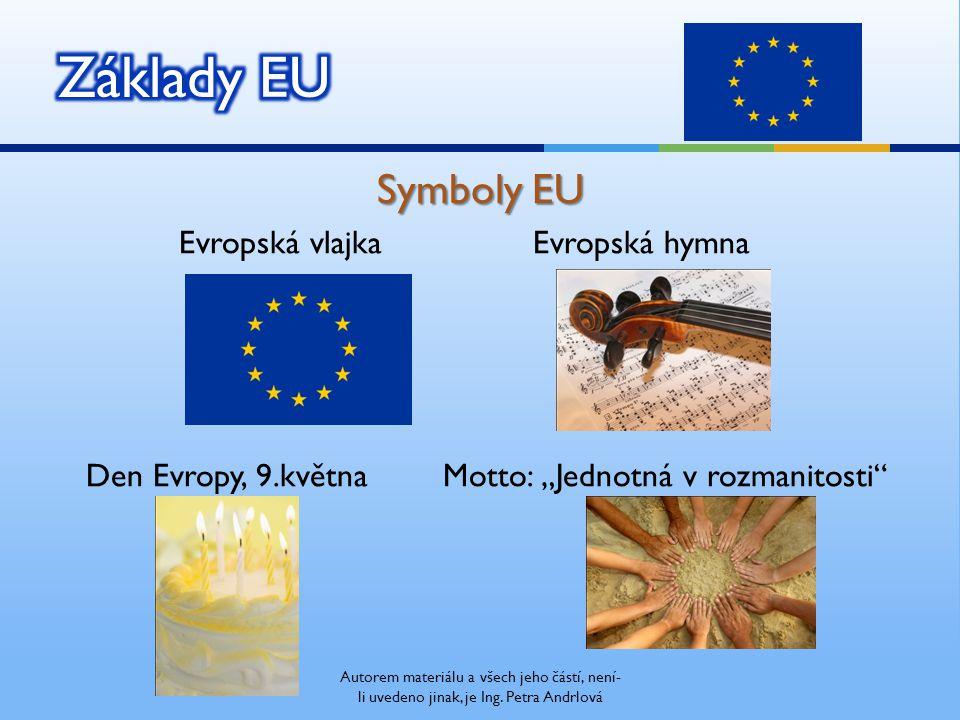 """Symboly EU Evropská vlajka Evropská hymna Den Evropy, 9.května Motto: """"Jednotná v rozmanitosti Autorem materiálu a všech jeho částí, není- li uvedeno jinak, je Ing."""