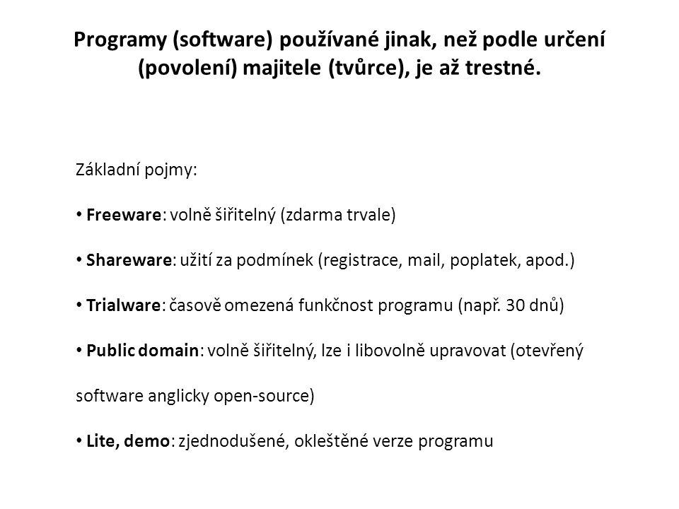 Legálnost operačního systému Příklady: Windows 8 Pro (Kč 9 800.-) Windows 8 Pro OEM verze s novým počítačem (Kč 2 700.-) Windows 7 Home (Kč 4 000.-) alternativa Linux (Kč ?) Otázka pro žáky: Máte na svém domácím pc legální OS.