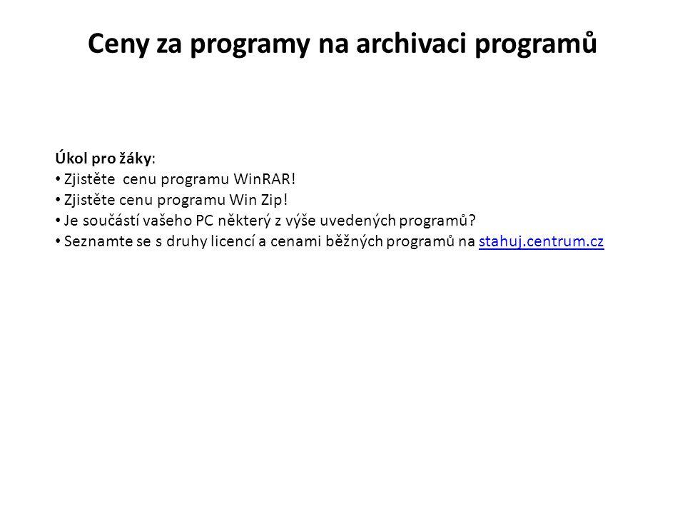 Ceny za programy na archivaci programů Úkol pro žáky: Zjistěte cenu programu WinRAR.