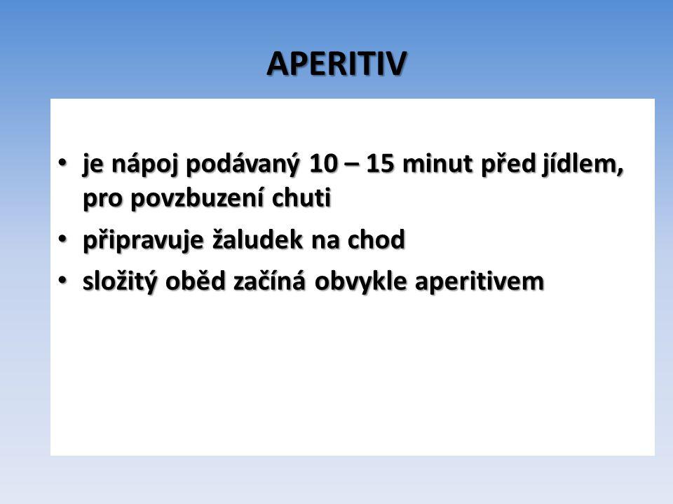 Význam aperitivu: společenský (plní funkci přípitku) společenský (plní funkci přípitku) gastronomický gastronomický ekonomický ekonomický taktický (zpříjemňuje čekání na pokrm) taktický (zpříjemňuje čekání na pokrm)