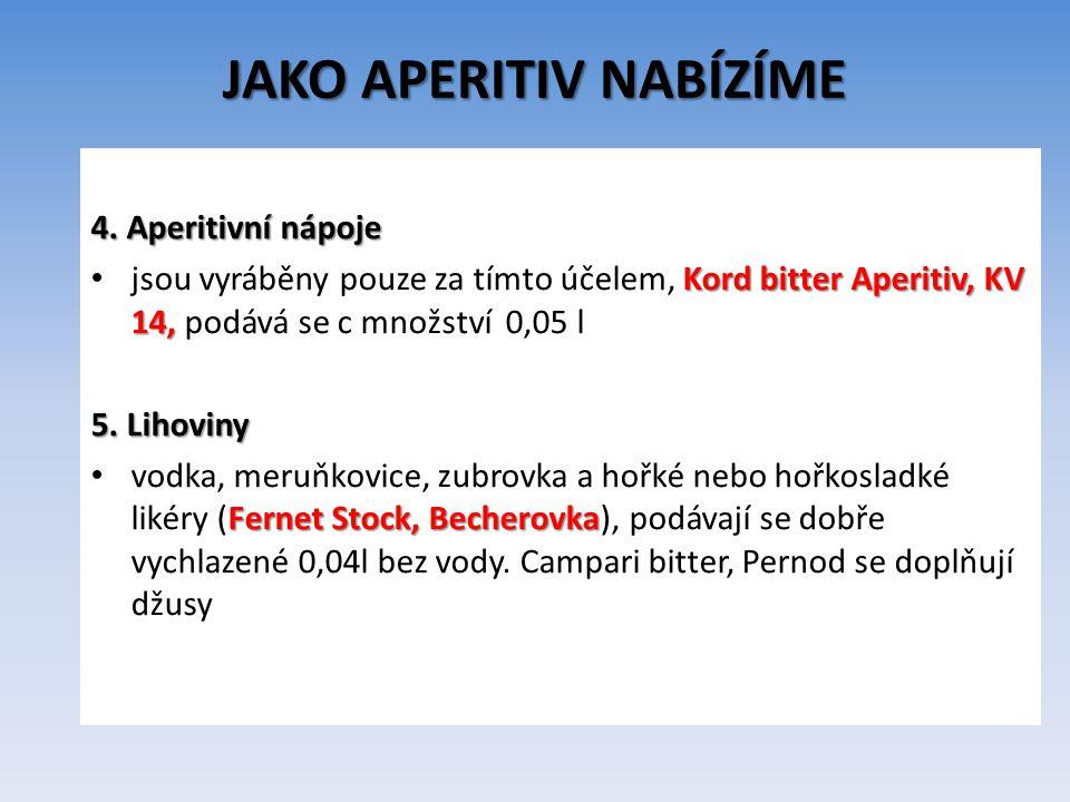 JAKO APERITIV NABÍZÍME 6.