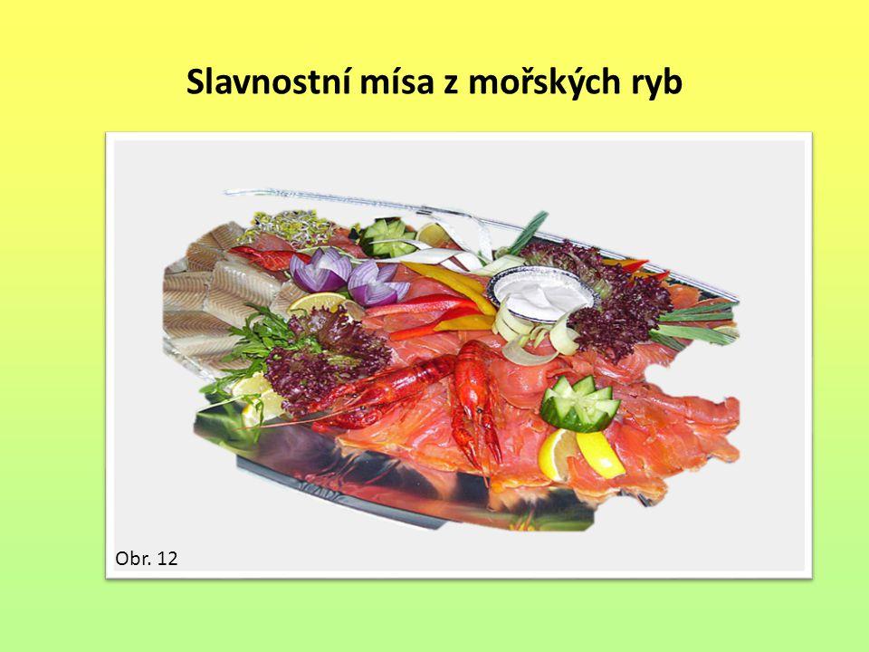 Slavnostní mísa z mořských ryb Obr. 12