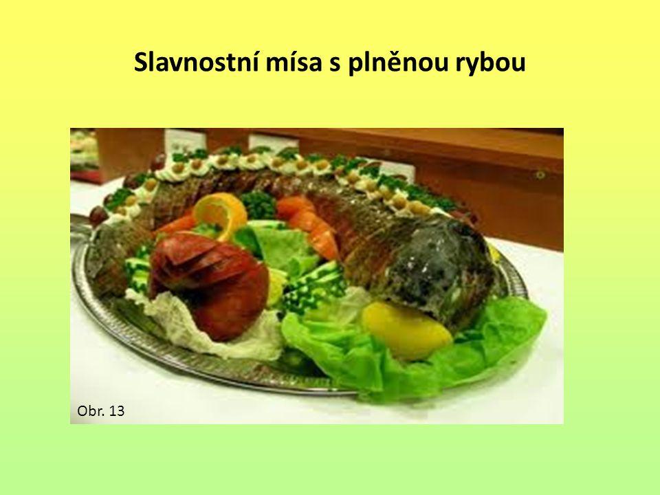 Slavnostní mísa s plněnou rybou Obr. 13