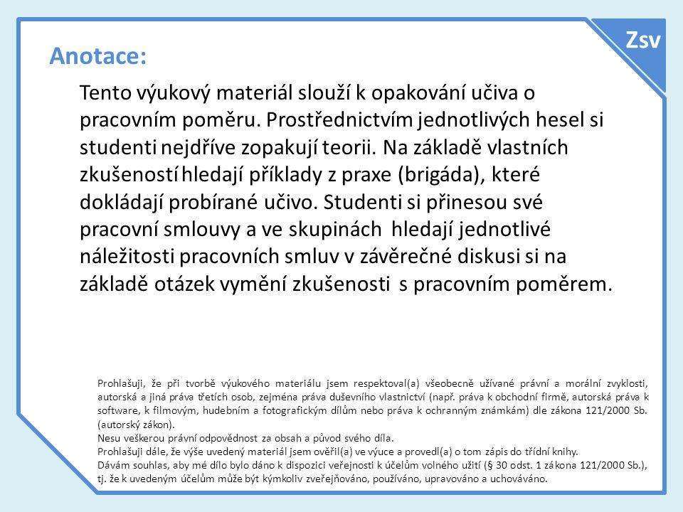 Anotace: Tento výukový materiál slouží k opakování učiva o pracovním poměru.
